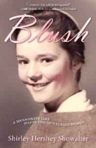 Blush: A Mennonite Girl Meets a Glittering World by Shirley Hershey Showalter Herald Press $15.99 Paperback