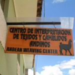 First Stop:  The Andean Weaving and Camelid Interpretation Center