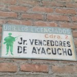 His street, Jiron Vencedores de Ayacucho (Victors of Ayacucho Street), refers to the war of independence fought in nearby Quinua in 1821