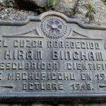 A plaque commemorates Hiram  Bingham, who brought Machu Picchu to the attention of the world in 1911.