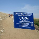 An official sign marks the archaeological site of Caral.